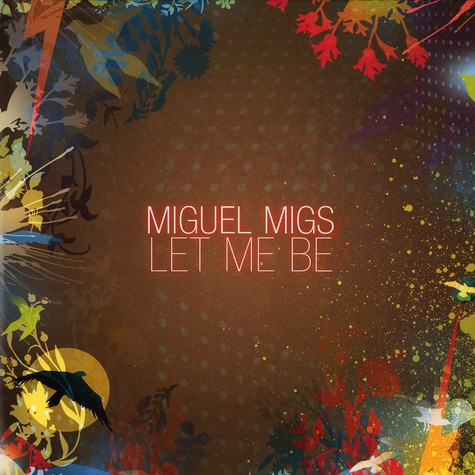 Miguel Migs - Let me be