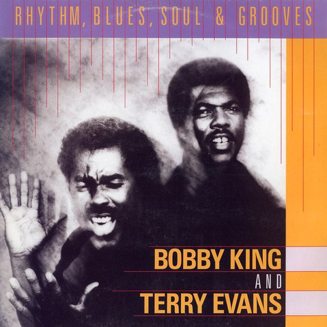 Bobby King & Terry Evans - Rhythm, blues, soul & grooves