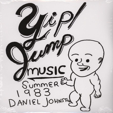 Daniel Johnston - Yip / jump music
