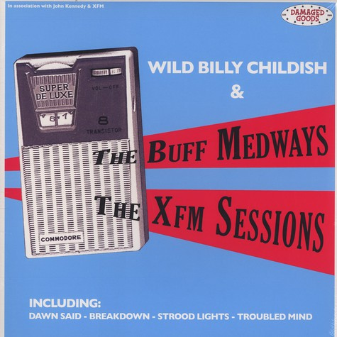 Wild Billy Childish & The Buff Medways - The XFM sessions