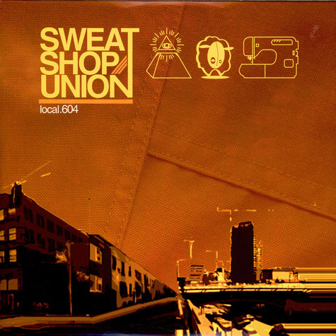 Sweatshop Union - Local.604