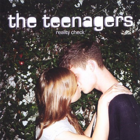 Teenagers, The - Reality check