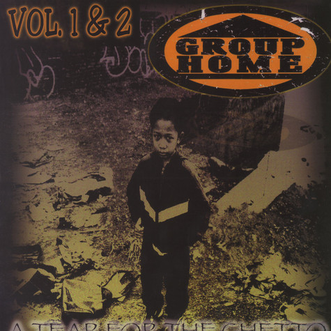 Group Home - A tear for the ghetto Vol.1&2