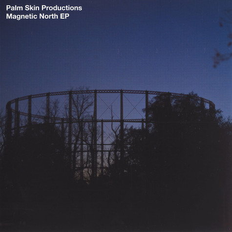 Palm Skin Productions - Magnetic north EP
