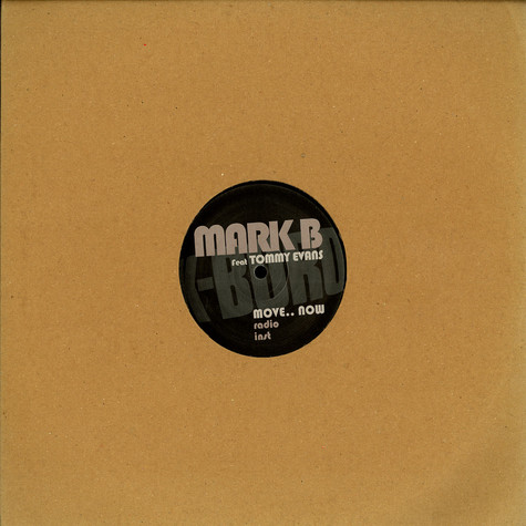 Mark B - Move.. now feat. Tommy Evans