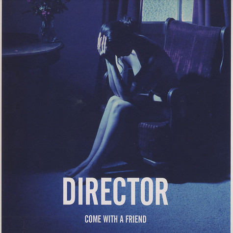 Director - Come with a friend