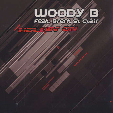 Woody B - Holdin' on feat. Brent St Clair
