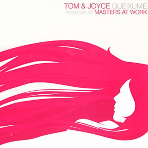 Tom & Joyce - Queixume Masters At Work remixes