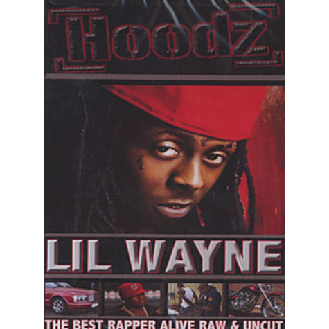 Lil Wayne - The best rapper alive raw & uncut