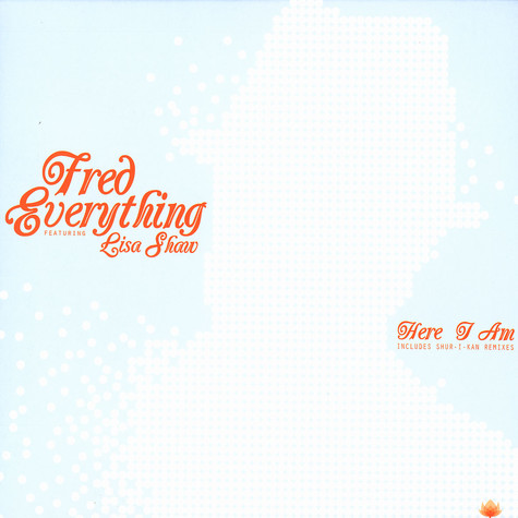 Fred Everything - Here I am feat. Lisa Shaw