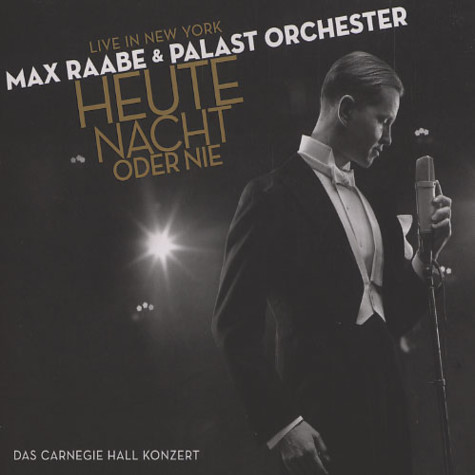 Max Raabe & Palast Orchester - Heute Nacht oder nie - live in New York