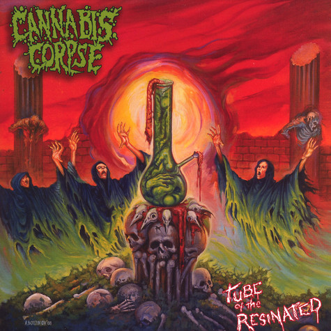Cannabis Corpse - Tube Of The Resinater