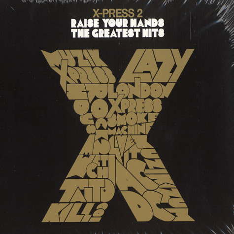 X-Press 2 - Raise your hands - the greatest hits