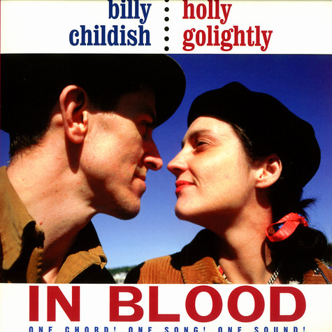 Billy Childish & Holly Golightly - In blood - one chord! one song! one sound!