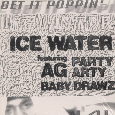 Ice Water - Get it poppin' feat. AG & Party Arty