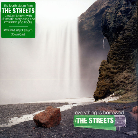 Streets, The - Everything is borrowed
