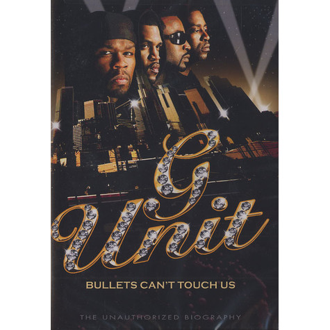 G-Unit - Bullets can't touch us - the unauthorized biography