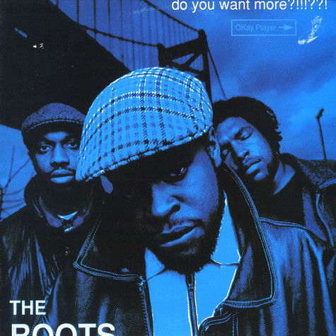 Roots, The - Do you want more ?!!!??!