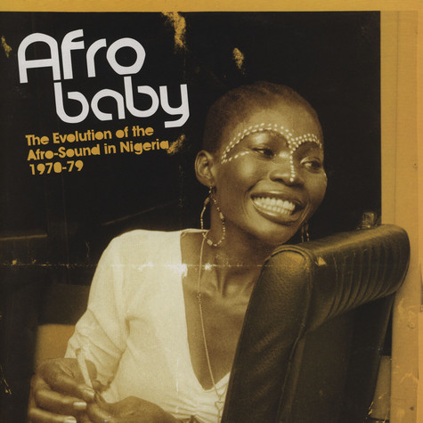 Afro Baby - The Evolution Of The Afro-Sound In Nigeria 1970-79