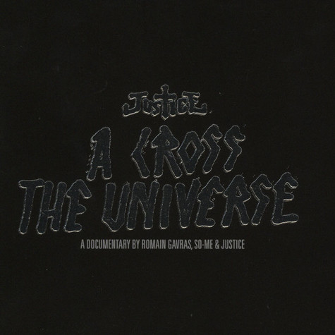Justice - A cross the universe - a documentary by Romain Gavras, So-Me & Justice