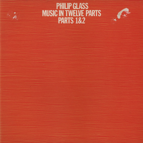 Philip Glass - Music in twelve parts 1 & 2