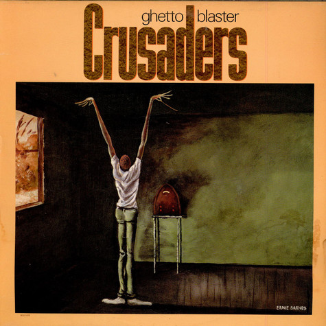 Crusaders, The - Ghetto Blaster