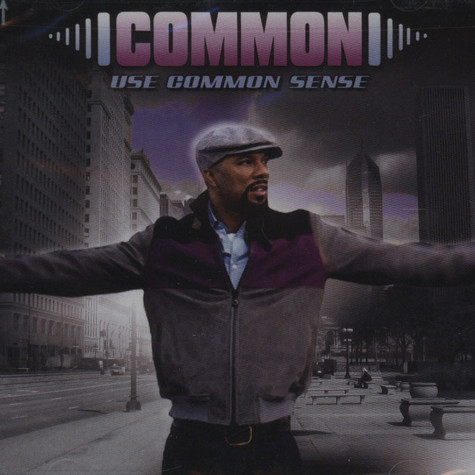 Common - Use common sense