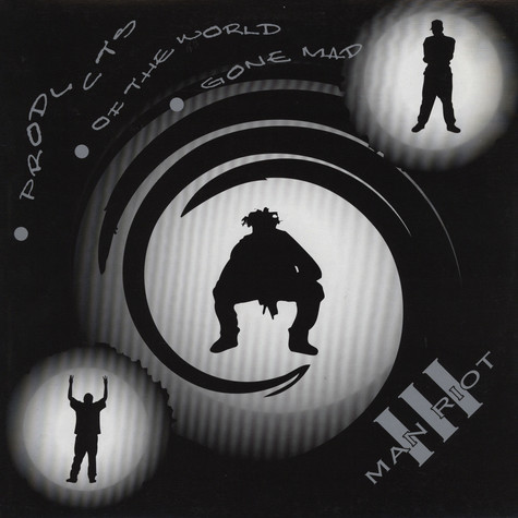 III Man Riot - Products of the world gone mad