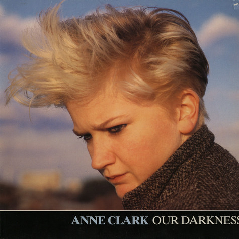 Anne Clark - Our darkness remix