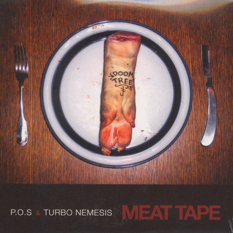 P.O.S. & Turbo Nemesis - Meat Tape
