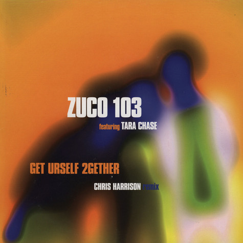 Zuco 103 - Get urself 2gether feat. Tara Chase Chris Harrison remix