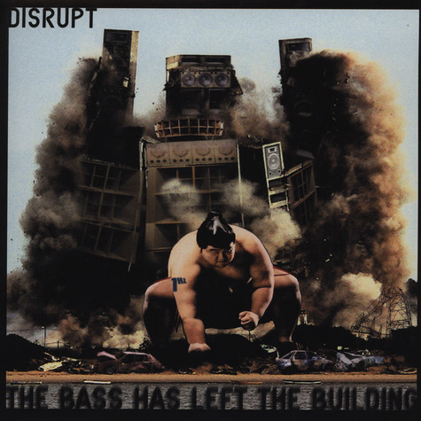 Disrupt - The bass has left the building