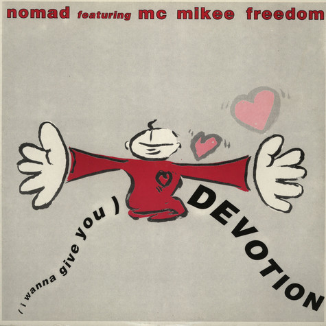 Nomad Featuring MC Mikee Freedom - (I Wanna Give You) Devotion