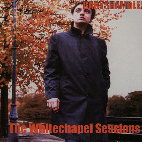 Babyshambles - The Whitechapel sessions