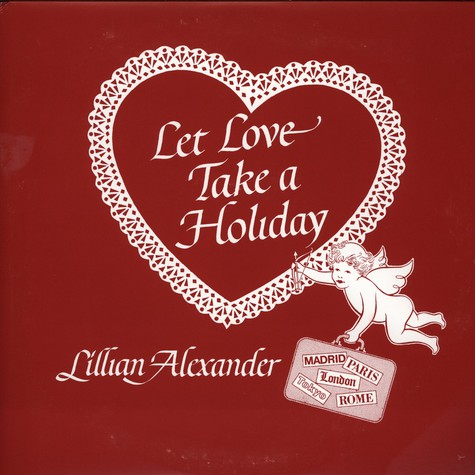 Lillian Alexander - Let Love Take A Holiday