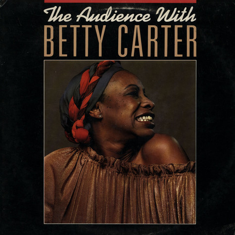 Betty Carter - The audience with Betty Carter