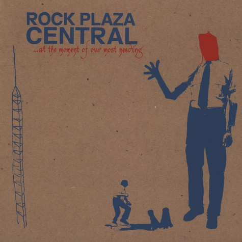 Rock Plaza Central - At The Moment Of Our Most Needing