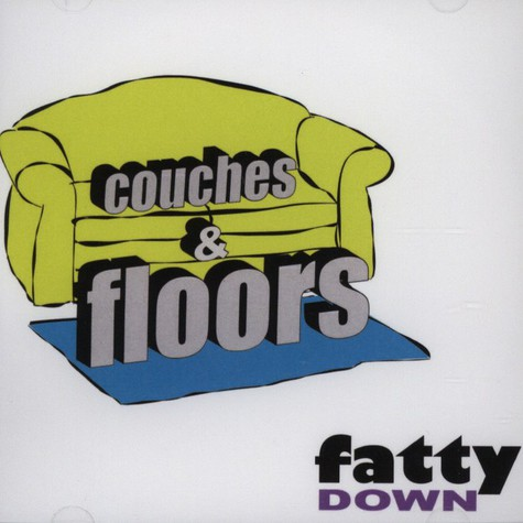 Fatty Down - Couches & Floors