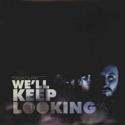 Pseudo Slang - We'll Keep Looking