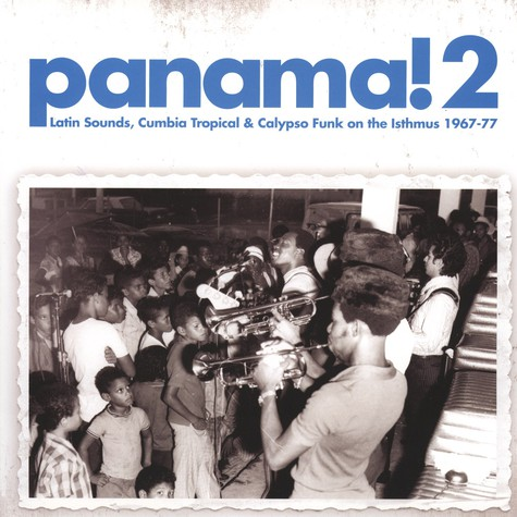 Panama! - Volume 2: Latin, Calypso And Funk On The Isthmus 1967 -1977