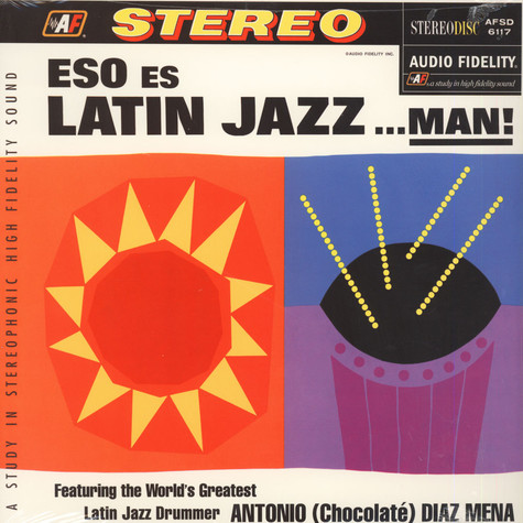 Eso Es Latin Jazz….man! - Featuring The World's Greatest Latin Jazz Drummer Antonio Diaz Mena