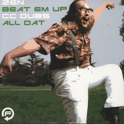 Zen / CC Dubs - Beat Em Up / All Dat