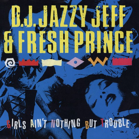 Jazzy Jeff & Fresh Prince - Girls ain't nothing but trouble