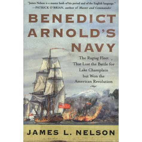 James L. Nelson - Benedict Arnold's Navy
