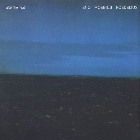 Eno, Moebius & Roedelius - After the heat
