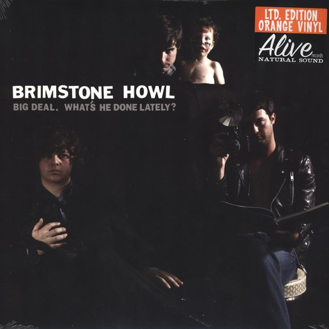 Brimstone Howl - Big Deal - Whats He Done Lately?