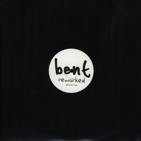 Bent - Reworked Volume 2