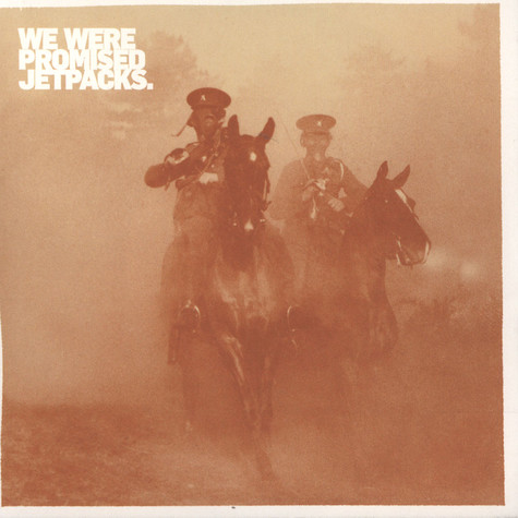 We Were Promised Jetpacks - Its Thunder And Its Lightning