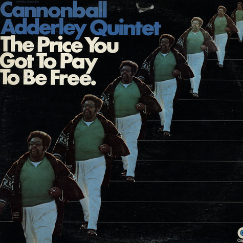 Cannonball Adderley Quintet, The - The Price You Got To Pay To Be Free.