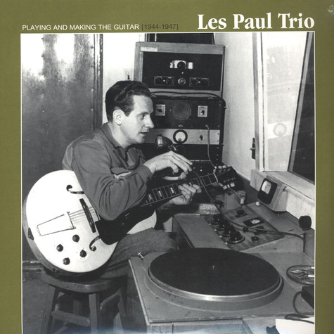 Les Paul Trio - Playing & Making The Guitar 1944-47